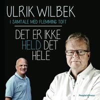 Det er ikke held det hele - Ulrik Wilbek, Flemming Toft
