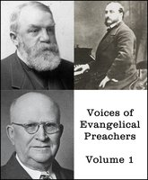 Voices of Evangelical Preachers - Volume 1 - D.L. Moody, Harry A. Ironside, Ira Sankey