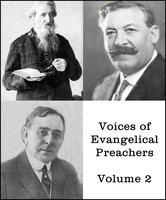 Voices of Evangelical Preachers - Volume 2 - William Booth, J. Wilbur Chapman, Gypsy Smith