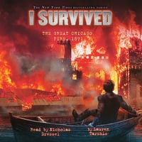 I Survived the Great Chicago Fire, 1871 - Lauren Tarshis