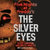 The Silver Eyes - Scott Cawthon, Kira Breed-Wrisley