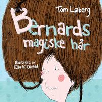 Bernards magiske hår - Tom Løberg