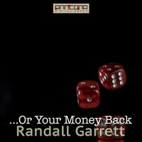 ...Or Your Money Back - Randall Garrett