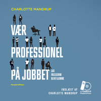 Vær professionel på jobbet - Charlotte Mandrup