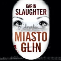 Miasto glin - Karin Slaughter