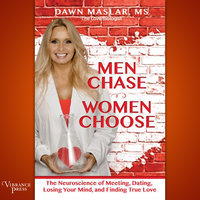 Men Chase, Women Choose - Dawn Maslar