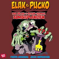 Elak & Pucko Den bajsa-i-byxan-hemska zombieplaneten - Fredde Granberg