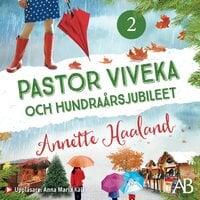 Pastor Viveka och hundraårsjubileet - Annette Haaland