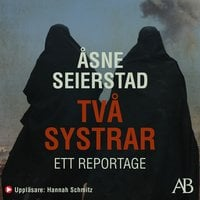 Två systrar : Ett reportage - Åsne Seierstad
