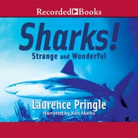 Sharks! Strange and Wonderful - Laurence Pringle