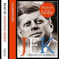 JFK: History in an Hour - Sinead FitzGibbon