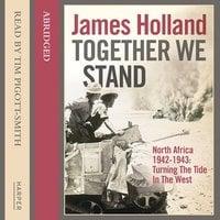 Together We Stand - James Holland