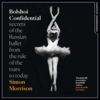 Bolshoi Confidential - Simon Morrison