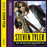 Does the Noise in my Head Bother You?: The Autobiography - David Dalton, Steven Tyler