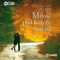 Miłość pod koniec świata - Grzegorz Filip