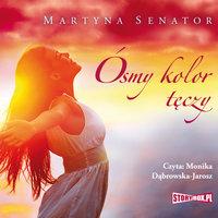 Ósmy kolor tęczy - Martyna Senator