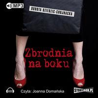 Zbrodnia na boku - Dorota Dziedzic-Chojnacka
