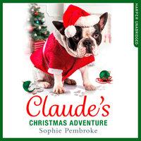 Claude's Christmas Adventure - Sophie Pembroke