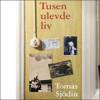 Tusen ulevde liv - Tomas Sjödin