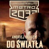 Do światła - Andriej Diakow