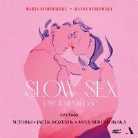 Slow sex. Uwolnij miłość - Marta Niedźwiecka,Hanna Rydlewska