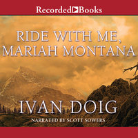 Ride With Me, Mariah Montana - Ivan Doig