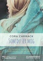Som du ser mig - Cora Carmack