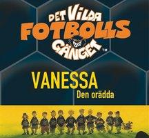 Det vilda fotbollsgänget 3: Vanessa - Joachim Masannek