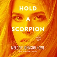 Hold a Scorpion - Melodie Johnson Howe