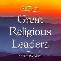 Speeches by Great Religious Leaders - SpeechWorks