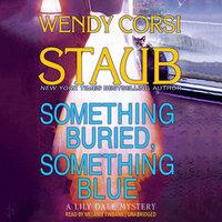 Something Buried, Something Blue - Wendy Corsi Staub