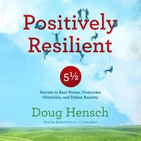 Positively Resilient - Doug Hensch