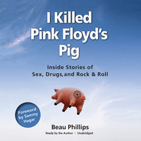 I Killed Pink Floyd's Pig - Beau Phillips
