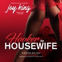 Hooker to Housewife - Joy King
