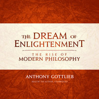 The Dream of Enlightenment - Anthony Gottlieb