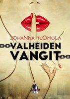 Valheiden vangit - Johanna Tuomola