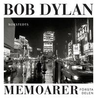 Memoarer - Första delen - Bob Dylan