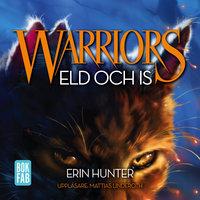 Warriors - Eld och is - Erin Hunter