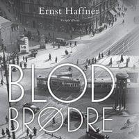 Blodbrødre - Ernst Haffner