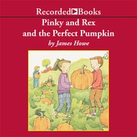 Pinky and Rex and the Perfect Pumpkin - James Howe