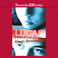 Lucas: A Story of Love and Hate - Kevin Brooks