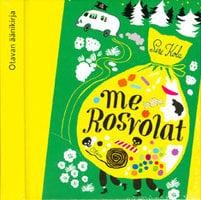 Me Rosvolat - Siri Kolu