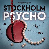 Stockholm Psycho - Del 2 - Anna Bågstam Ryltenius