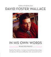 David Foster Wallace - In His Own Words - David Foster Wallace