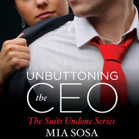 Unbuttoning the CEO - Mia Sosa