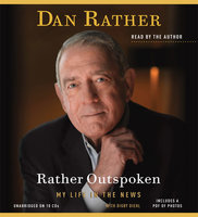 Rather Outspoken - Dan Rather
