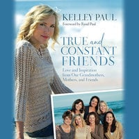 True and Constant Friends - Kelley Paul