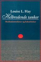 Helbredende tanker - Louise L. Hay
