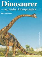 Dinosaurer - og andre kæmpeøgler - Bent Jørgensen