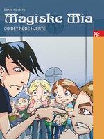 Magiske Mia og det røde hjerte - Dorte Roholte